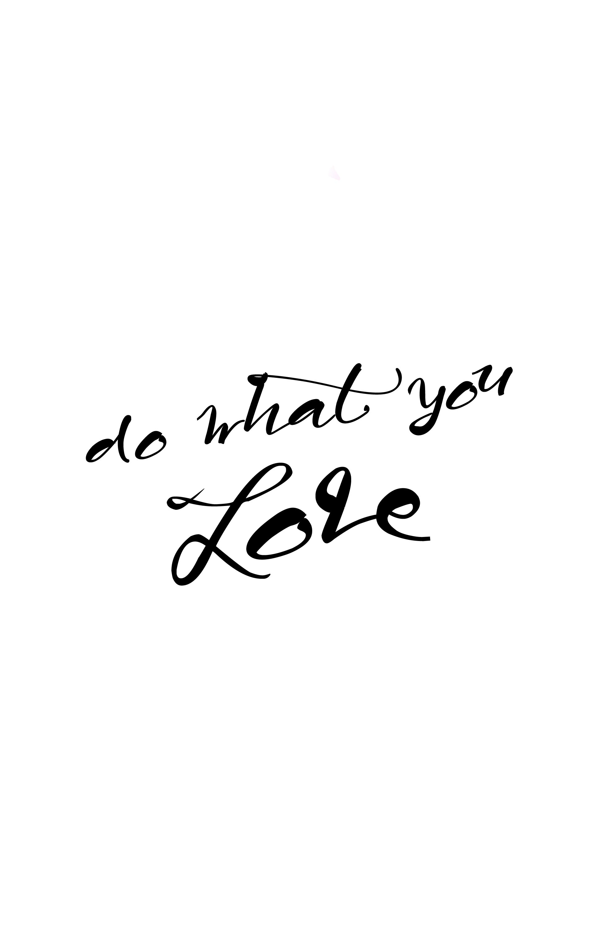 Download Do What You Love IPhone Wallpaper